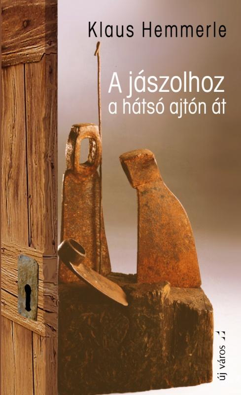 klaus-hemmerle-a-jaszolhoz-a-hatso-ajton-at-wolfgang-bader-szerk