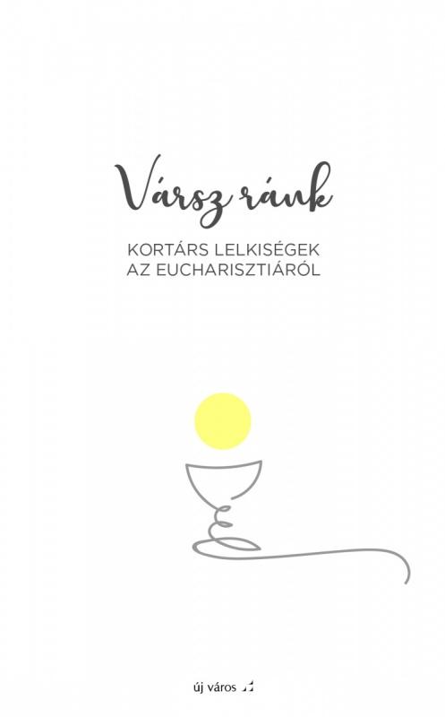 paksy-eszter-szerk-varsz-rank-kortars-lelkisegek-az-eucharisztiarol