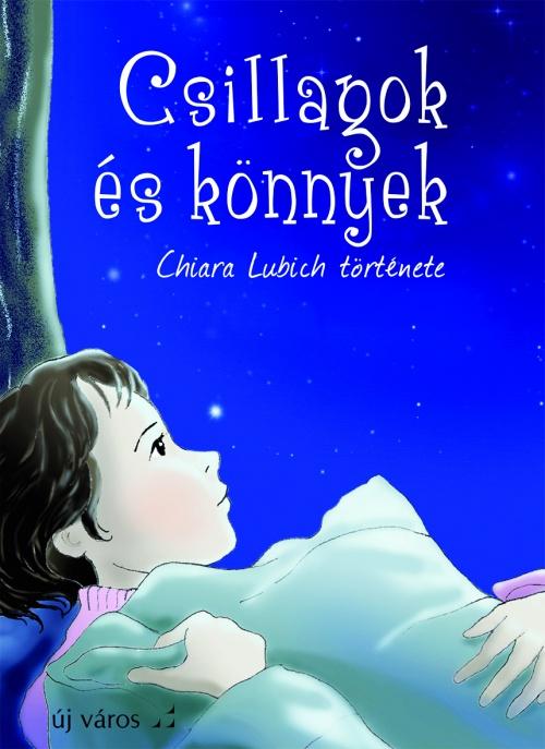 anna-lisa-innocenti-csillagok-es-konnyek-chiara-lubich-tortenete