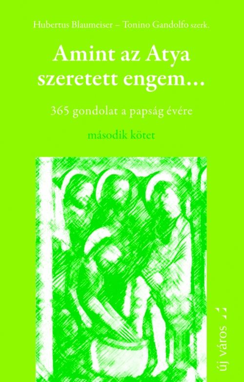 hubertus-blaumeiser-tanino-gandolfo-amint-az-atya-szeretett-engem-2-365-gondolat-a-papsag-evere