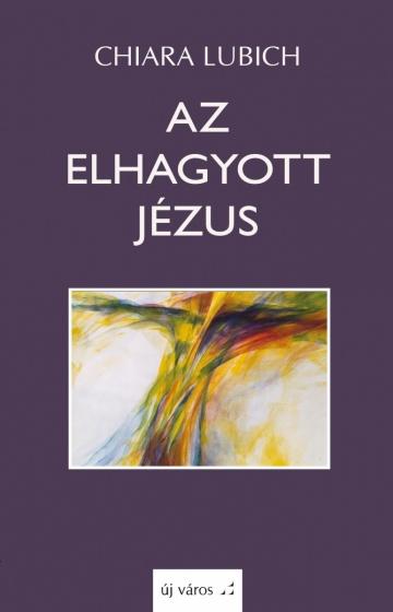 chiara-lubich-az-elhagyott-jezus