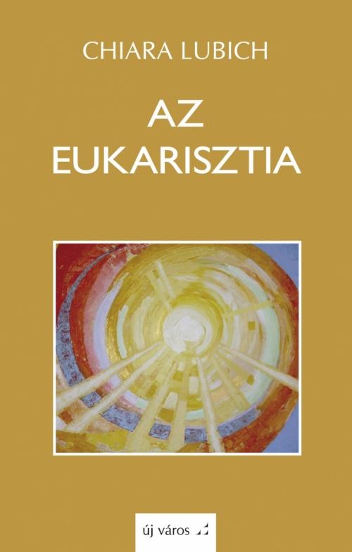 chiara-lubich-az-eukarisztia
