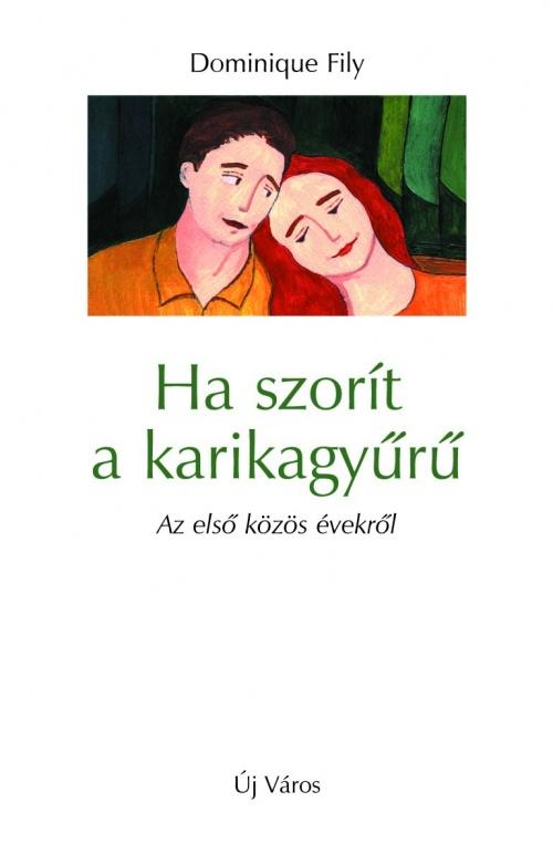 dominique-fily-ha-szorit-a-karikagyuru-az-elso-kozos-evekbol