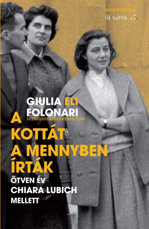 giulia-eli-folonari-a-kottat-a-mennyben-irtak-otven-ev-chiara-lubich-mellett